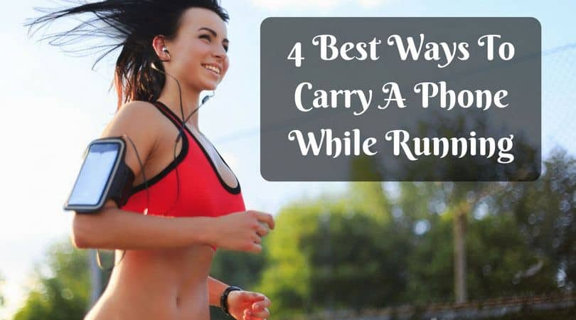 best way to carry phone while running