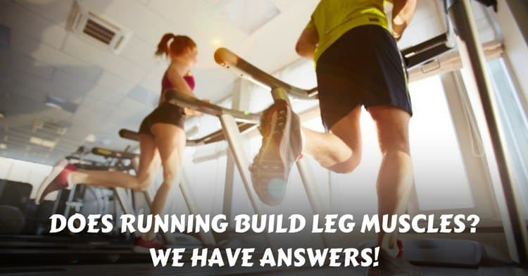 does running build leg muscles