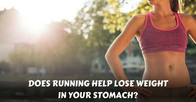 does running help lose weight your stomach