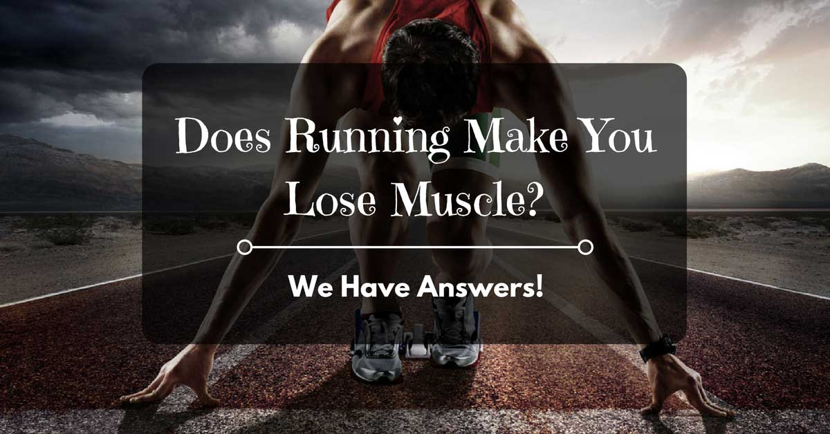 does running make you loose muscle