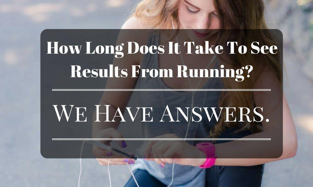how long does it take to see results from running
