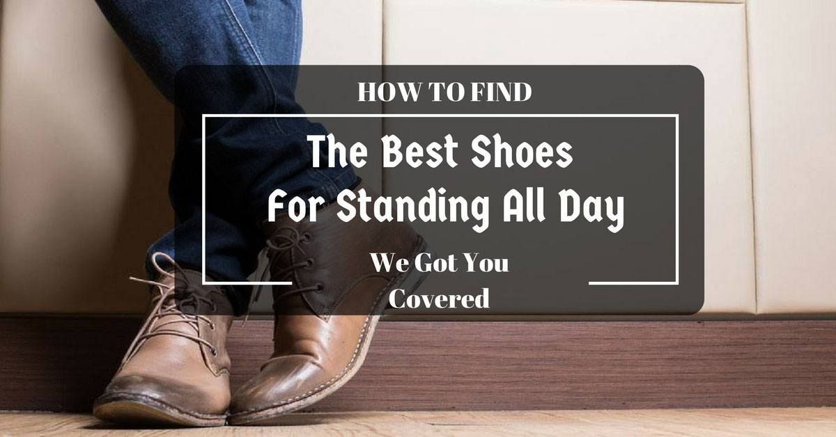 what are the best shoes for standing all day