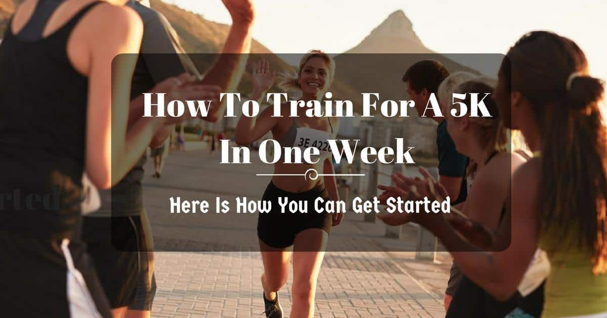 how to train for a 5k in a week