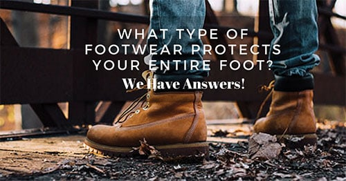 what type of footwear that protects your entire foot