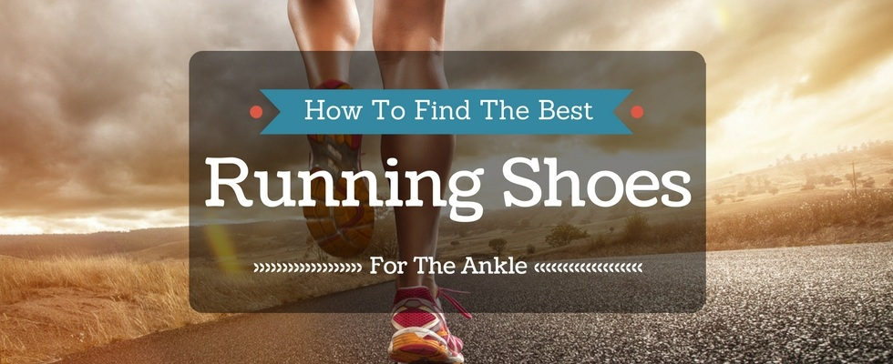 best running shoes for ankle