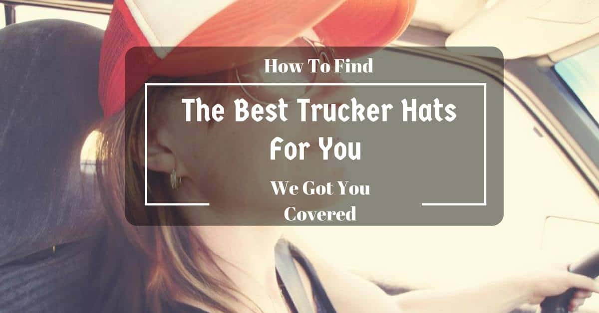 best trucker hats