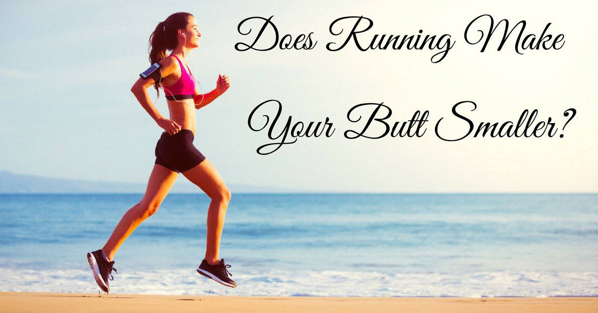 does running make your butt smaller