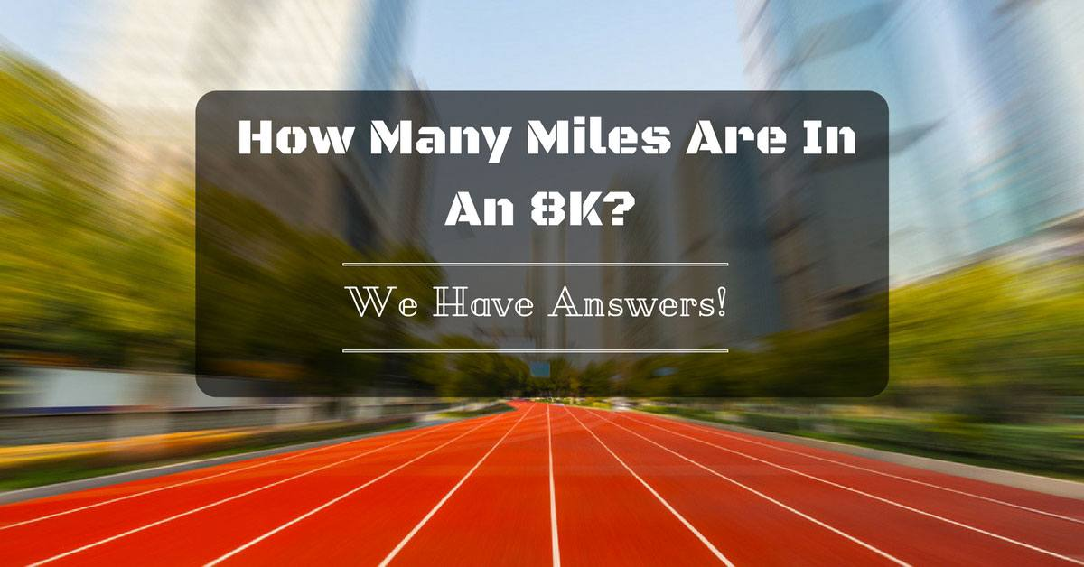 how many miles is 8k