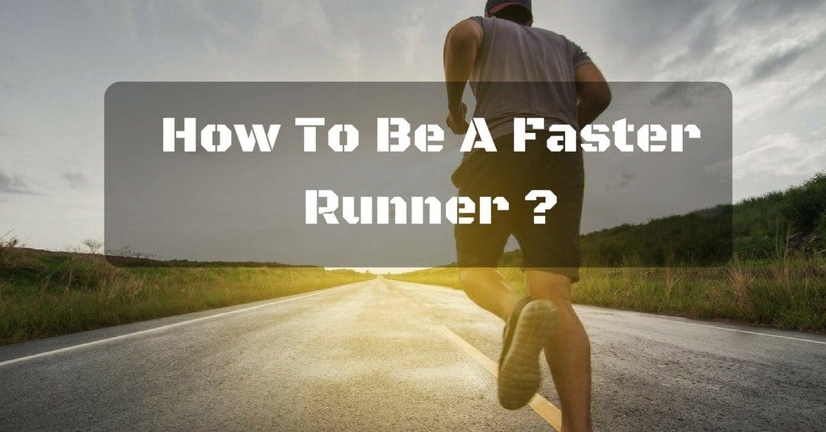 how to be a faster runner