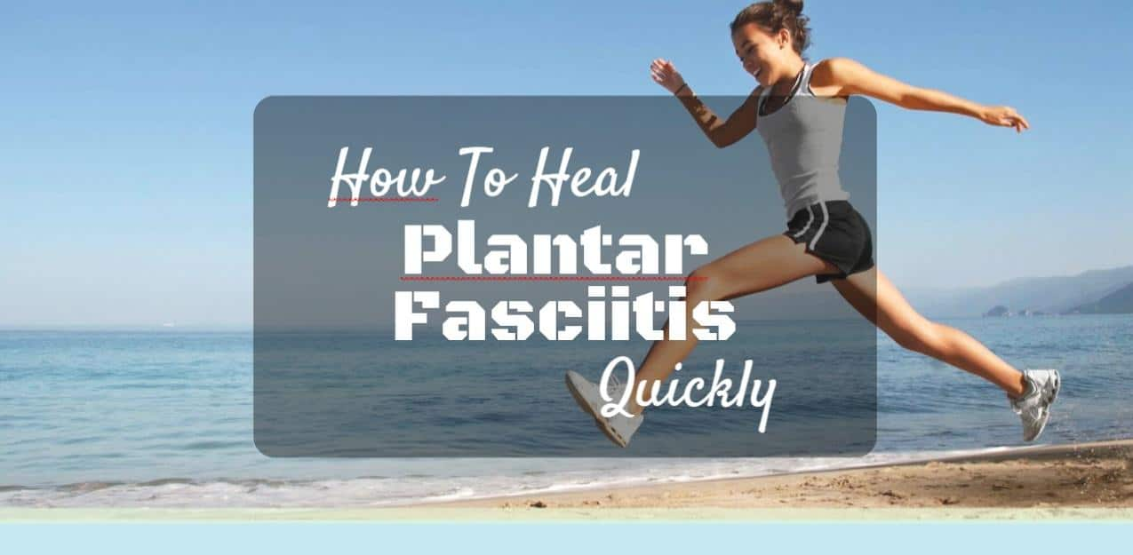 How To Heal Plantar Fasciitis Quickly