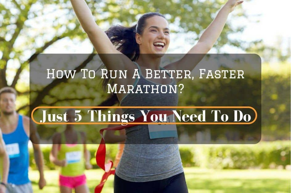 how to run a faster marathon