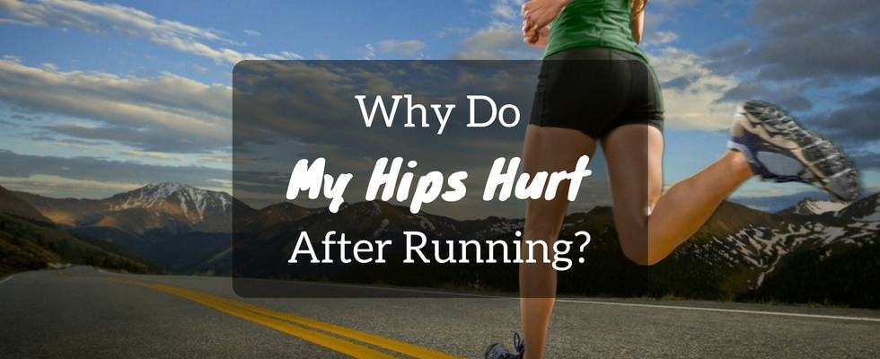 Why do my hips hurt after running