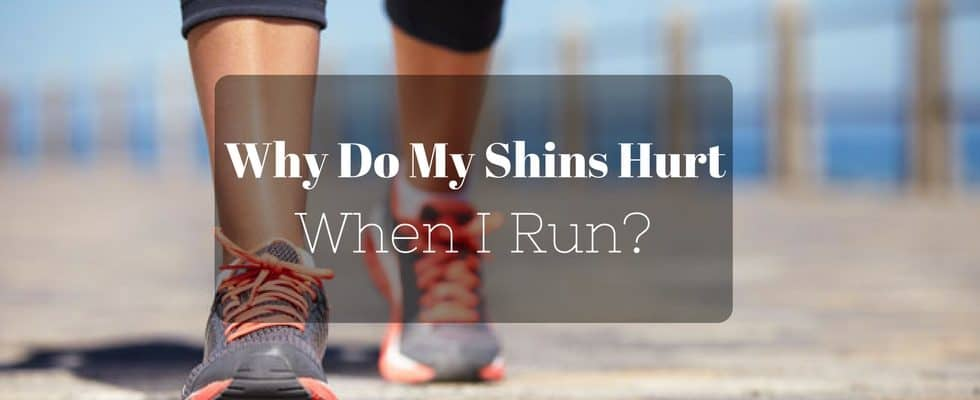 why do my shins hurt when i run